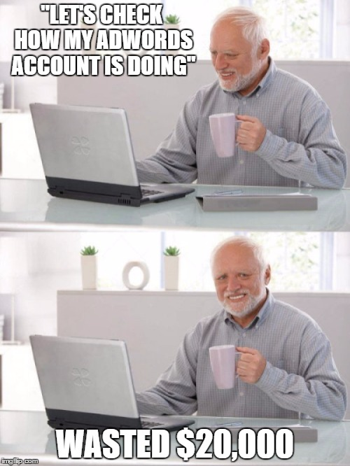 wasting money on adwords meme