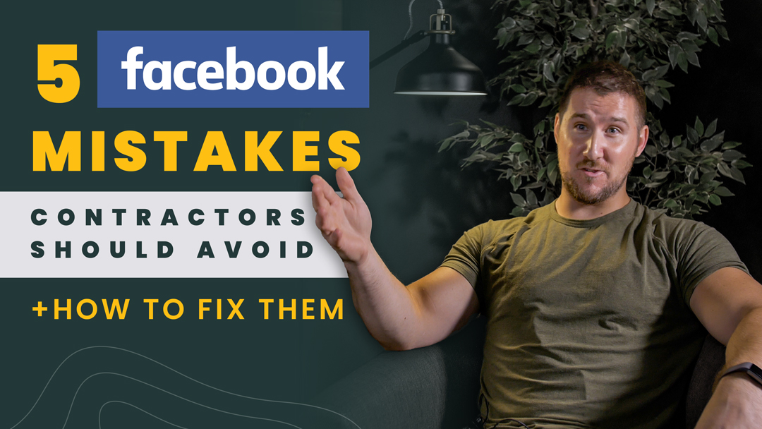 5 Facebook Marketing Mistakes Contractors Should Avoid