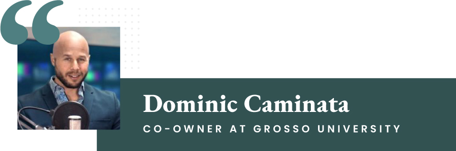 Dominic Caminata - Co-Owner at Grosso University