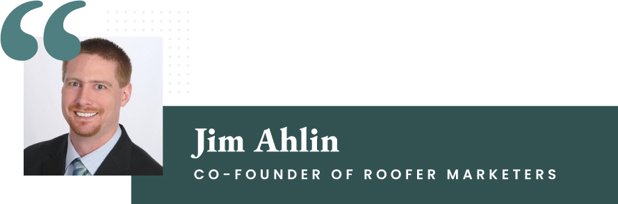 Jim Ahlin - Co-Founder of Roofer Marketers