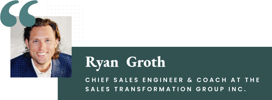 Ryan Groth - Cheif Sales Engineer & Coach at The Sales Transformation Group