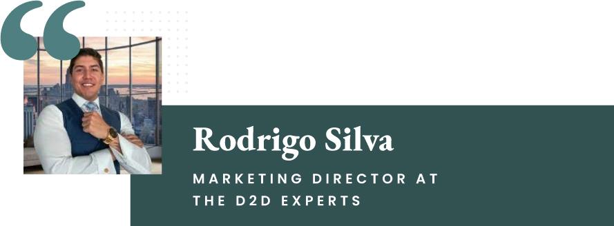 Rodrigo Silva - Marketing Director at The D2D Experts
