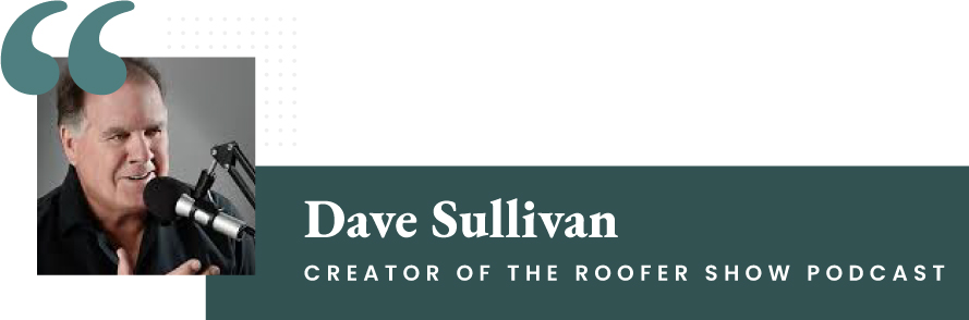 Dave Sullivan - Creator of The Roofer Show Podcast