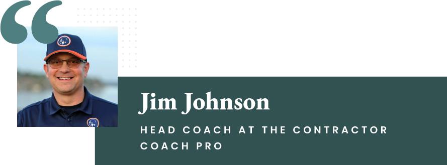 Jim Johnson - Head Coach at The Contractor Coach Pro