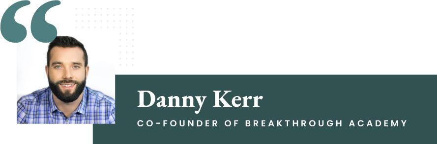 Danny Kerr - Co-Founder of Breakthrough Academy