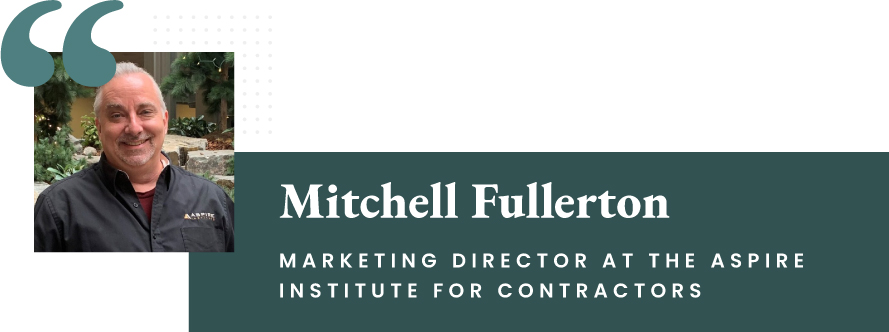 Mitchell Fullerton - Marketing Director at The Aspire Institute for Contractors