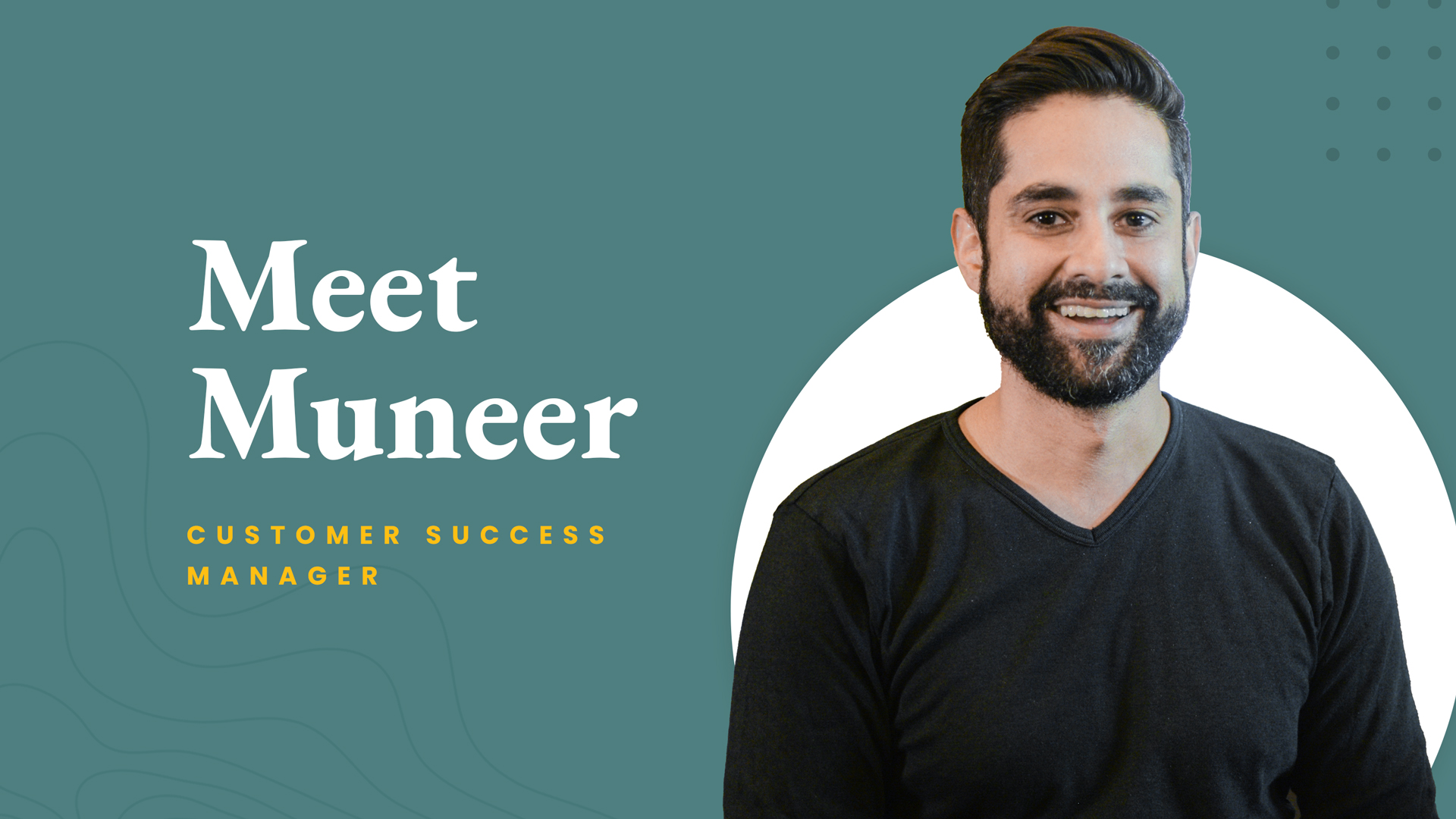 Meet The Crew: Munner Dakri, Customer Success Manager