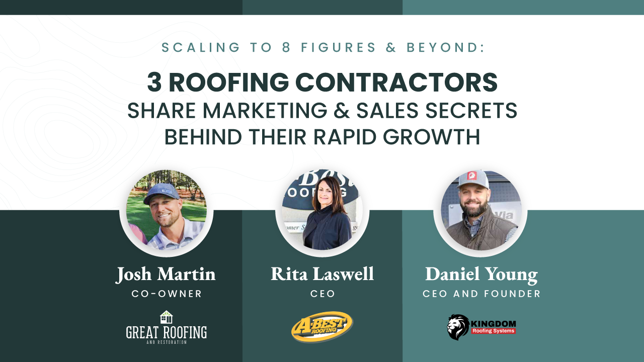 Scaling to 8 Figures and Beyond: 3 Contractors Share their Marketing and Sales Secrets to Their Rapid Growth