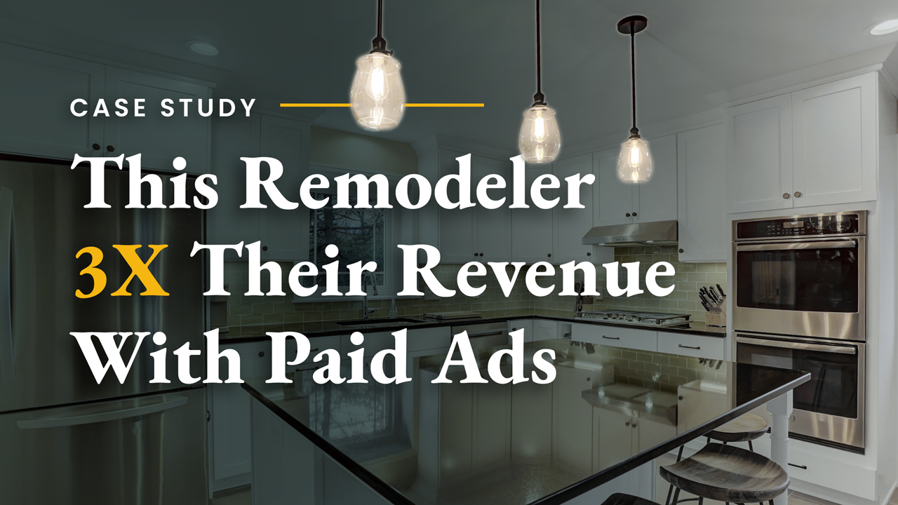 Webrunner Case Study: How this Remodeling Contractor Tripled their Revenue with Paid Ads